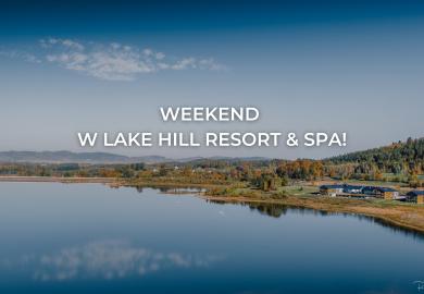 Víkend v Lake Hill Resort & SPA - 9 – 11 Července