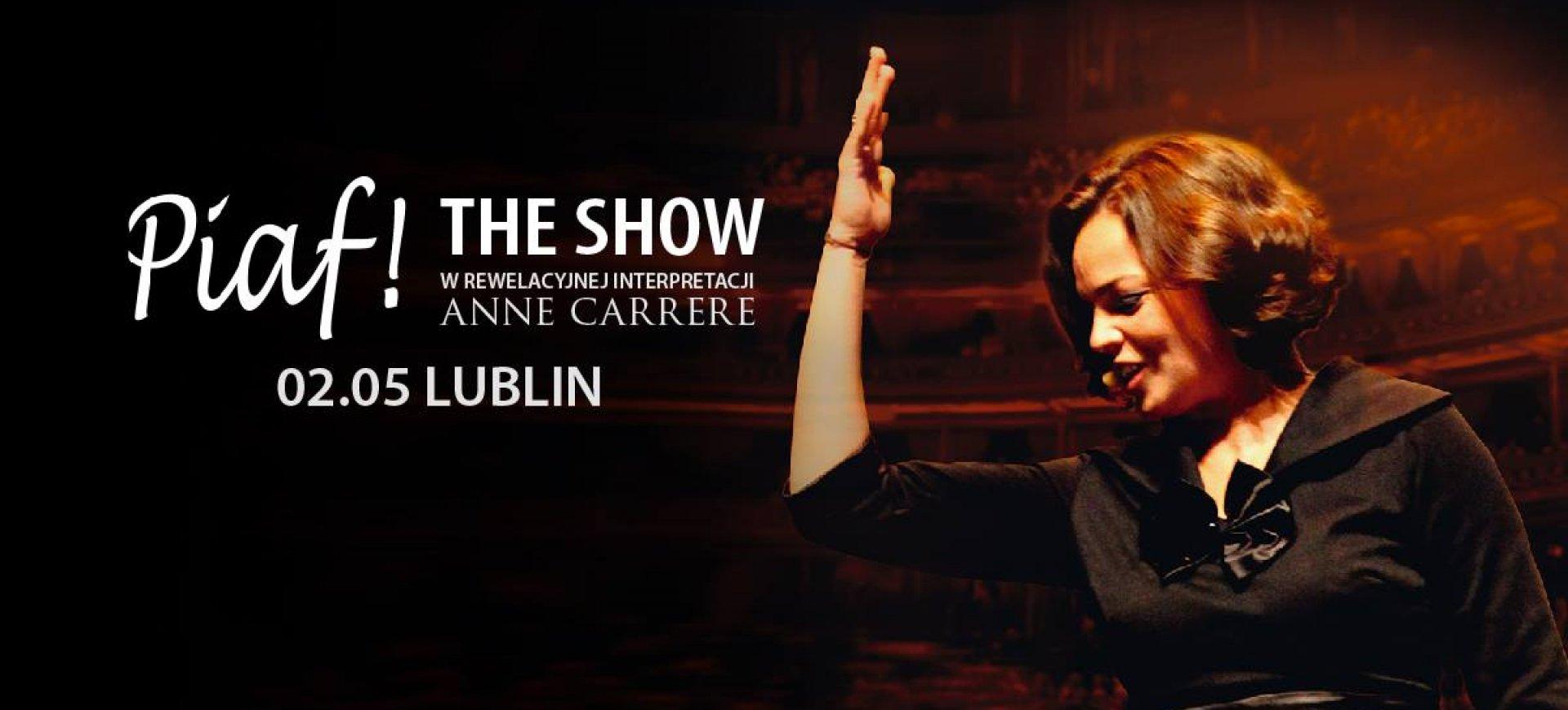 Piaf! The Show ponownie w Polsce! 2.05, Lublin, Spotkania Kultur