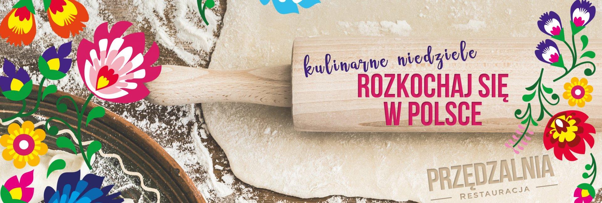 Rozkochaj się w Polsce z restauracją Przędzalnia