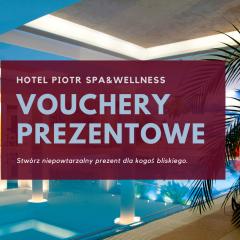 Vouchery prezentowe w Hotelu Piotr SPA&Wellness!
