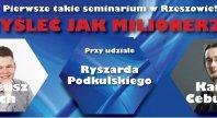 """2013-05-22 - """"Myśleć jak milionerzy"""" - pierwsze takie seminarium w Rzeszowie!"""